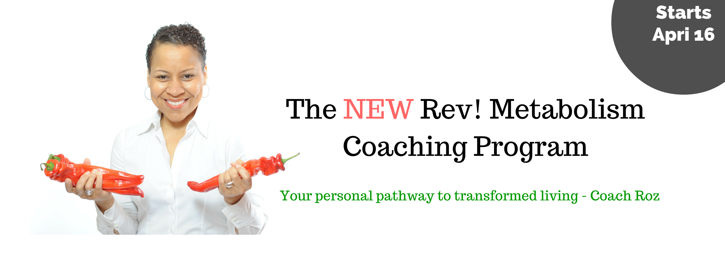 The NEW Rev! Metabolism Coaching ProgramYour personal pathway to transformed living